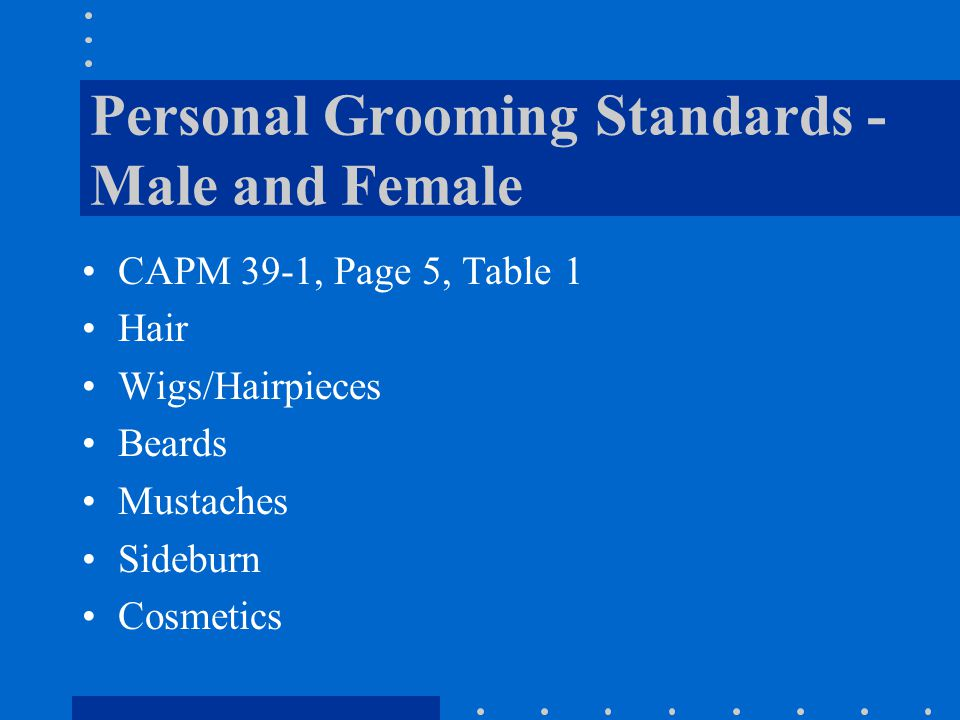Personal Grooming Standards - Male and Female