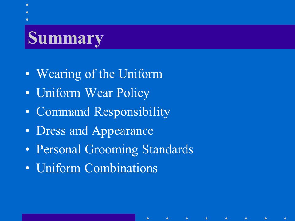 Summary Wearing of the Uniform Uniform Wear Policy