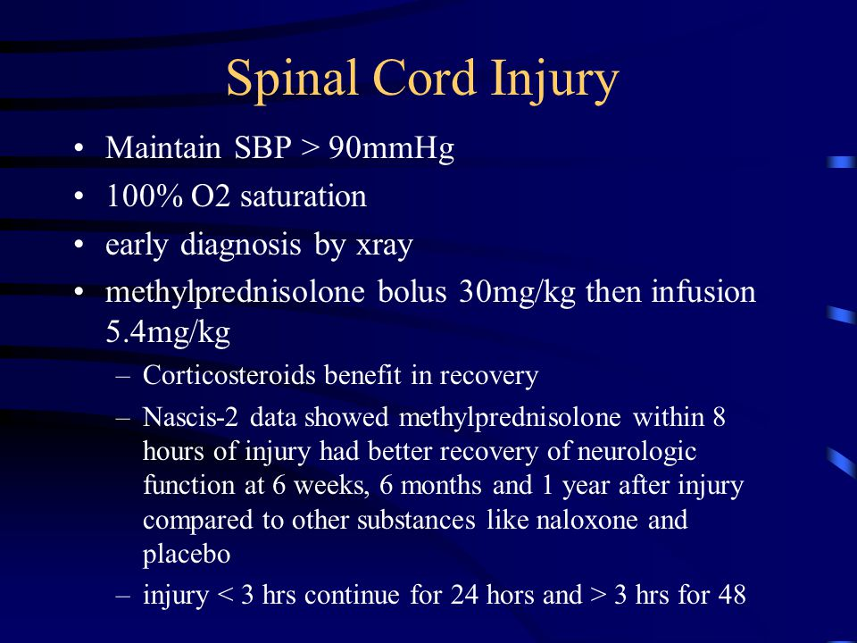 Spinal Cord Injury Maintain SBP > 90mmHg 100% O2 saturation