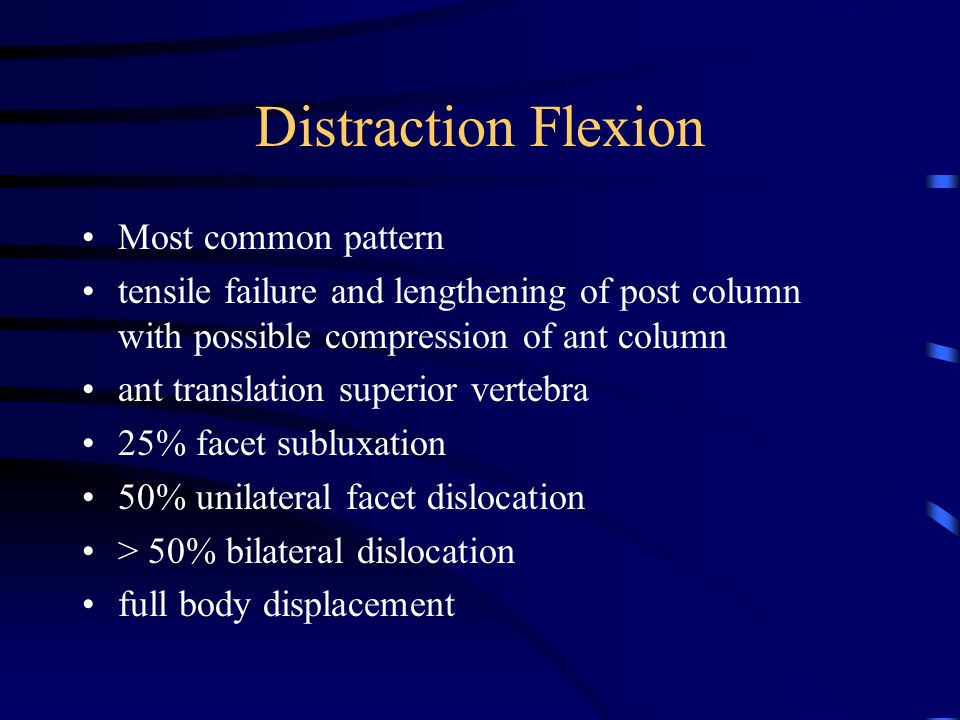 Distraction Flexion Most common pattern