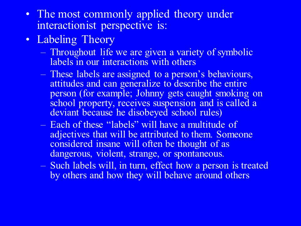 The most commonly applied theory under interactionist perspective is:
