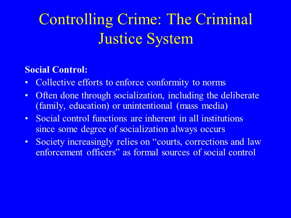Controlling Crime: The Criminal Justice System