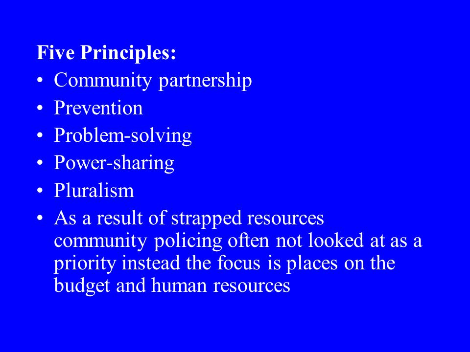 Five Principles: Community partnership. Prevention. Problem-solving. Power-sharing. Pluralism.
