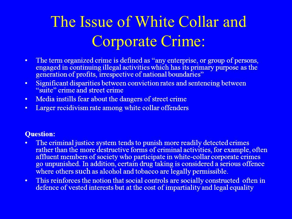 The Issue of White Collar and Corporate Crime: