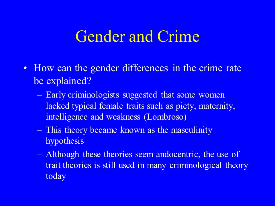 Gender and Crime How can the gender differences in the crime rate be explained