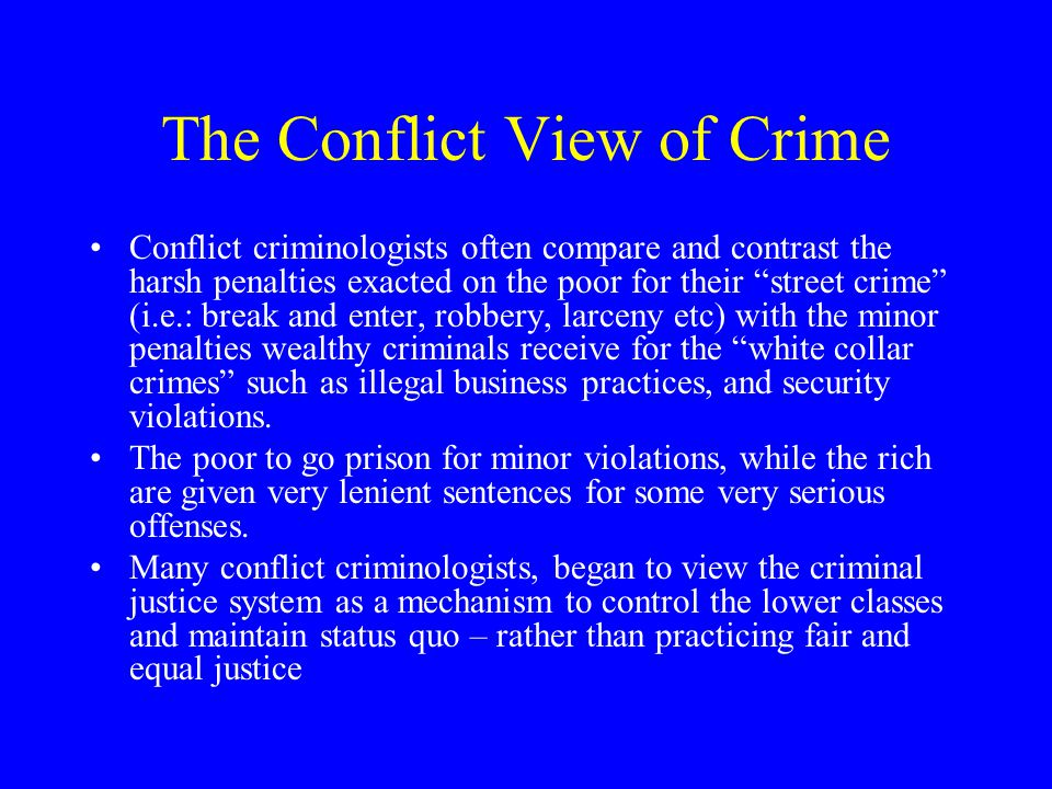 The Conflict View of Crime