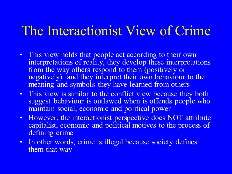 The Interactionist View of Crime