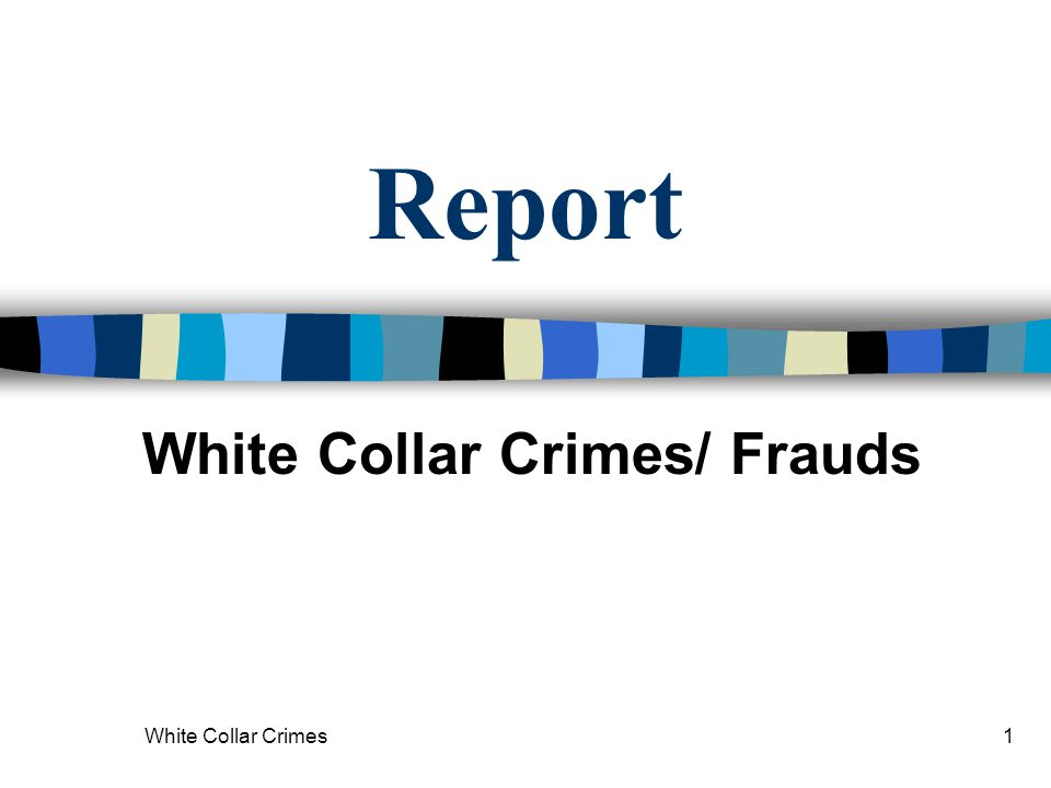 White Collar Crimes/ Frauds