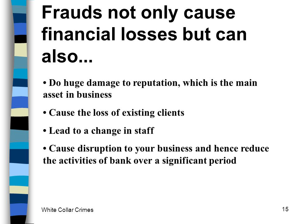 Frauds not only cause financial losses but can also...