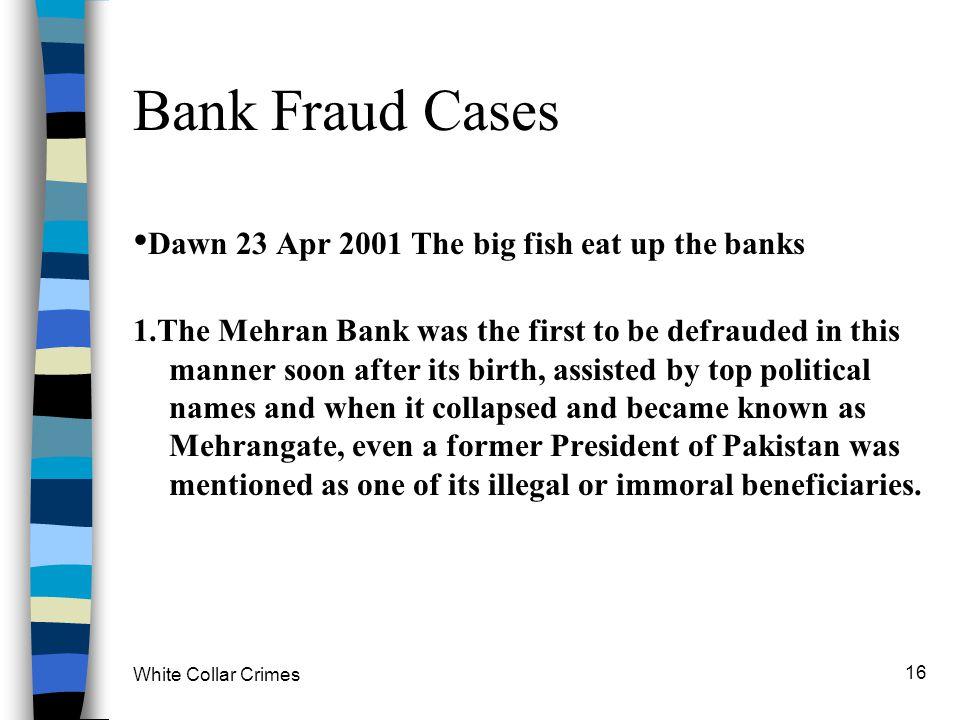 Bank Fraud Cases •Dawn 23 Apr 2001 The big fish eat up the banks
