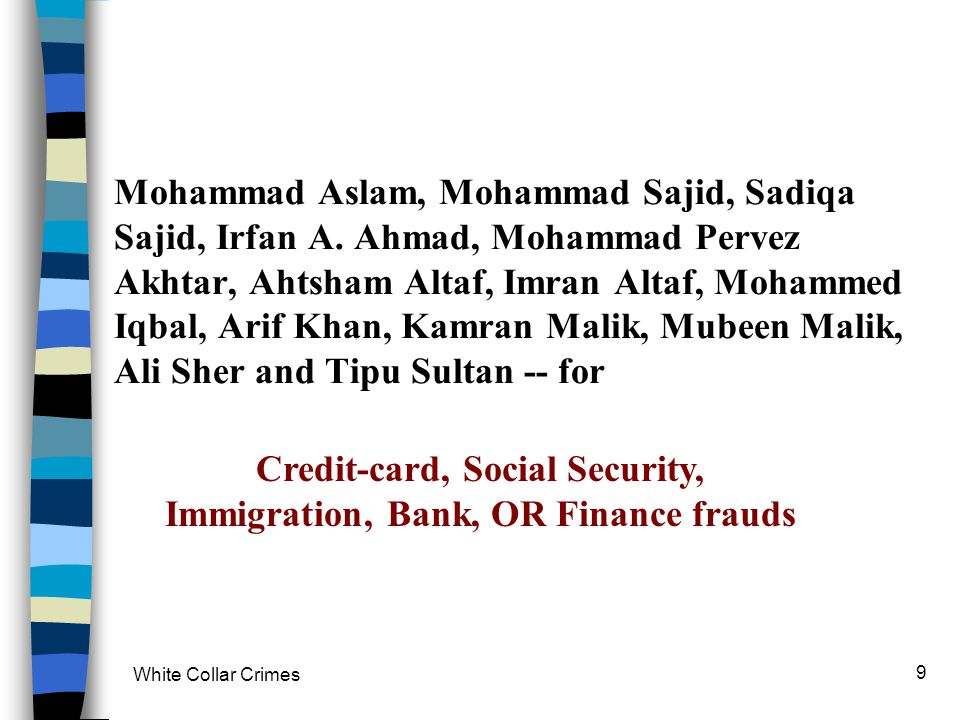 Credit-card, Social Security, Immigration, Bank, OR Finance frauds