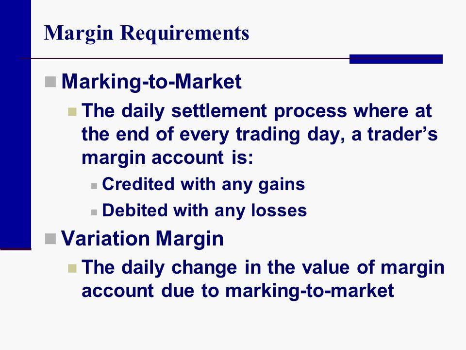Margin Requirements Marking-to-Market Variation Margin