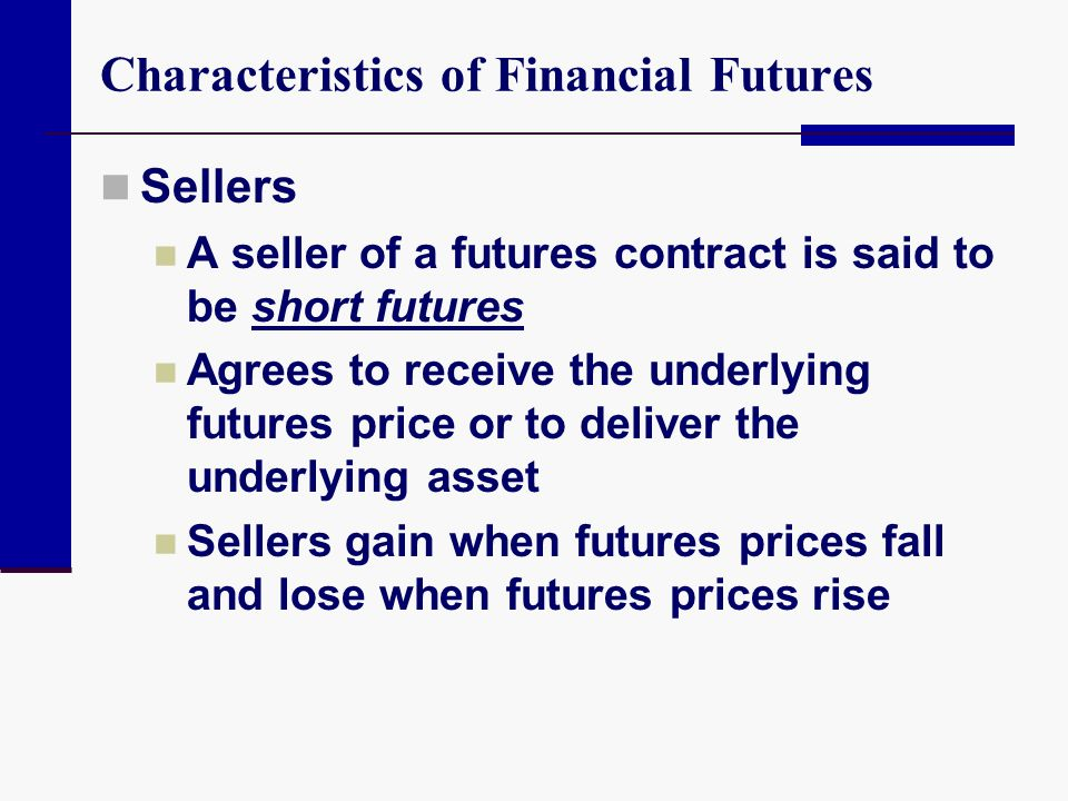 Characteristics of Financial Futures