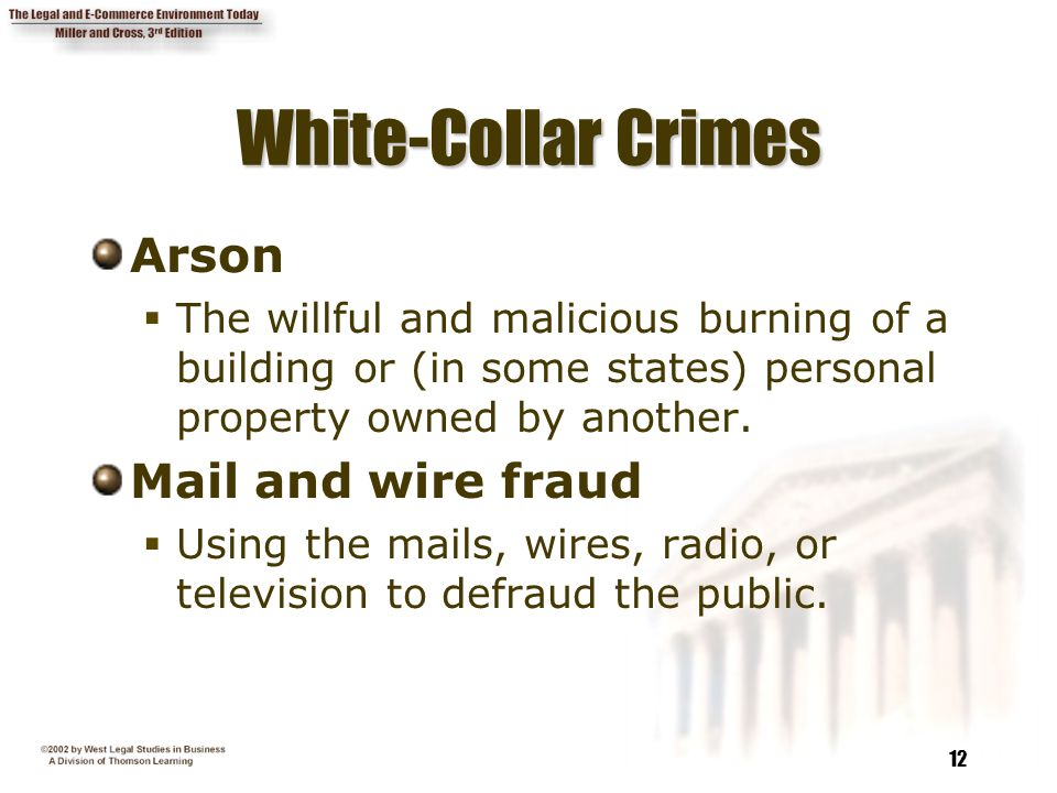 White-Collar Crimes Arson Mail and wire fraud