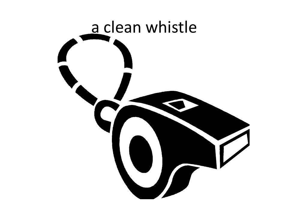 a clean whistle