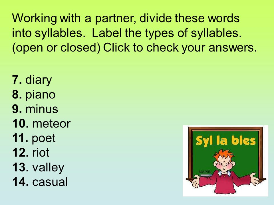 Working with a partner, divide these words into syllables