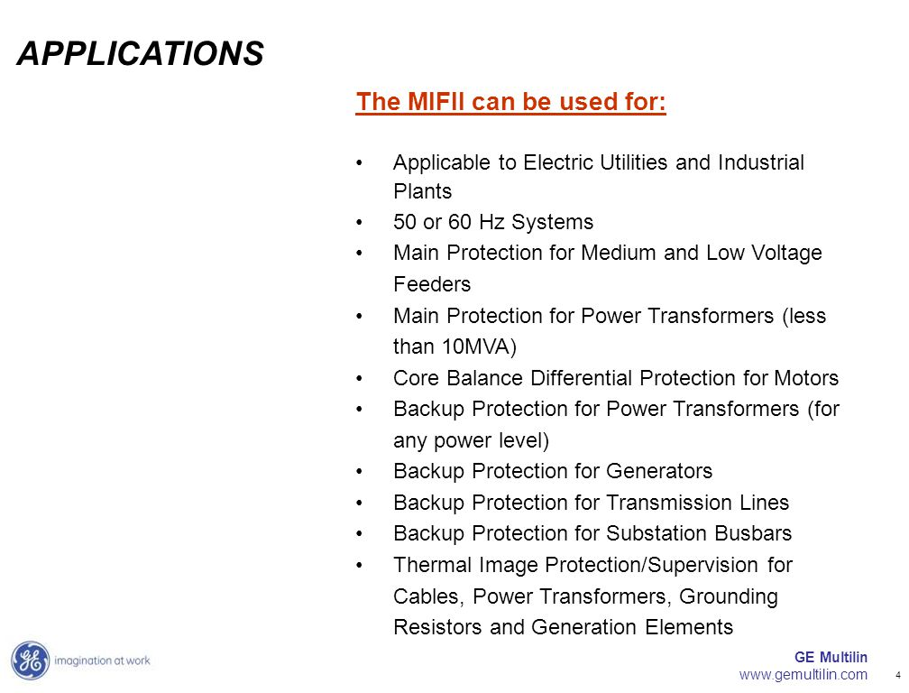 APPLICATIONS The MIFII can be used for: