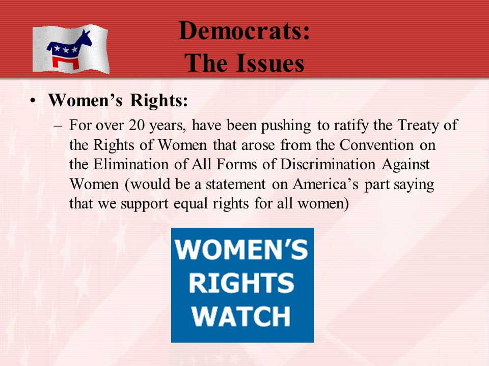 Democrats: The Issues Women's Rights: