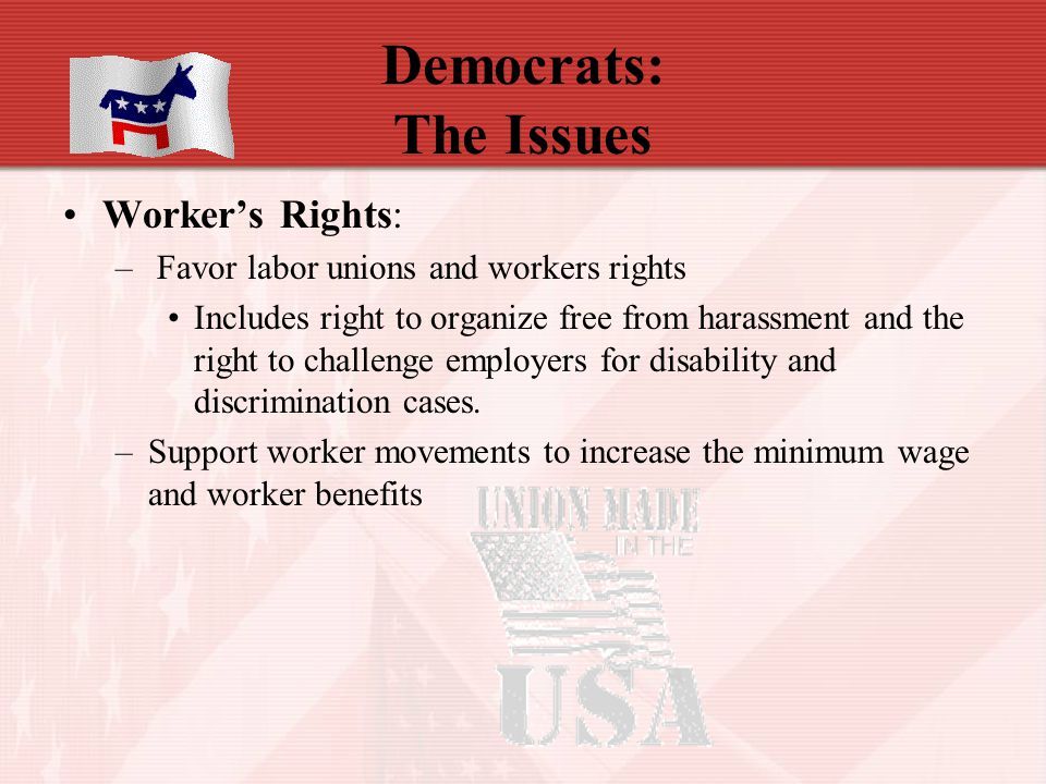 Democrats: The Issues Worker's Rights: