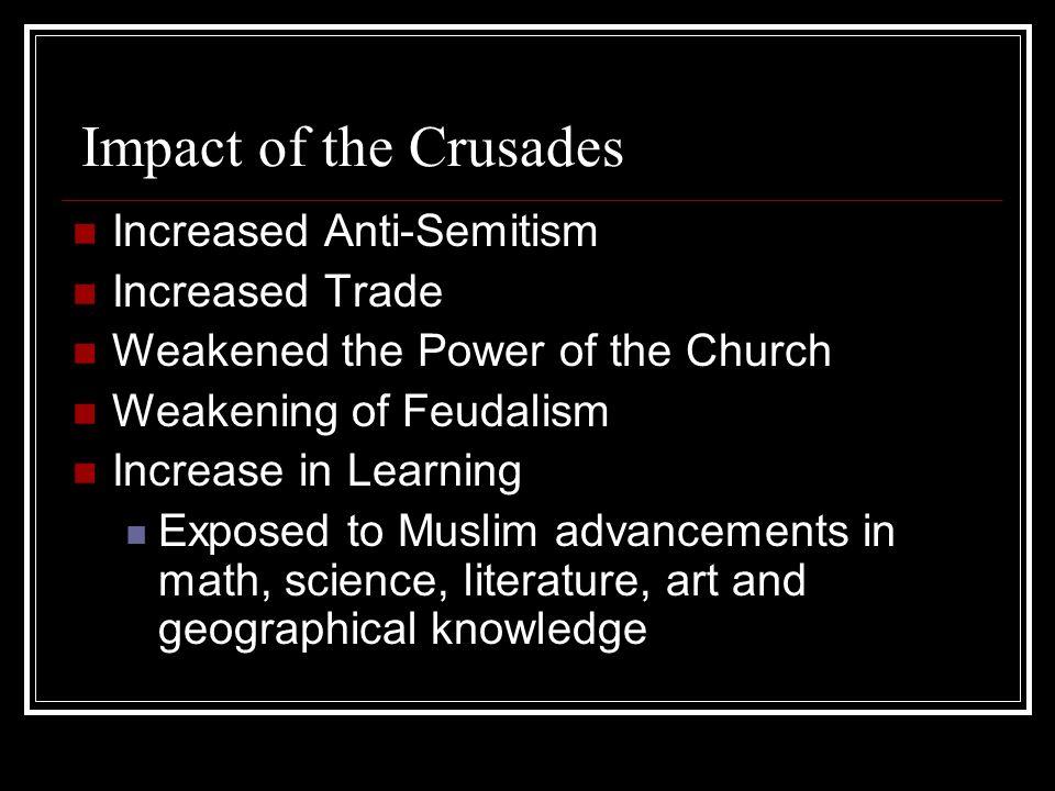 Impact of the Crusades Increased Anti-Semitism Increased Trade