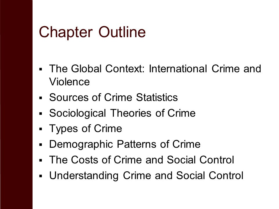 Chapter Outline The Global Context: International Crime and Violence