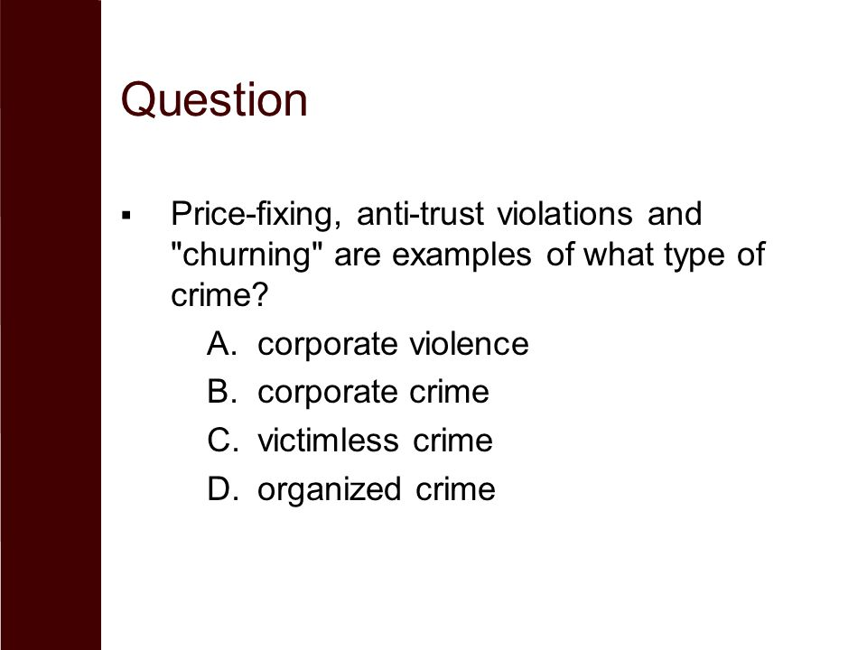 Question Price-fixing, anti-trust violations and churning are examples of what type of crime corporate violence.