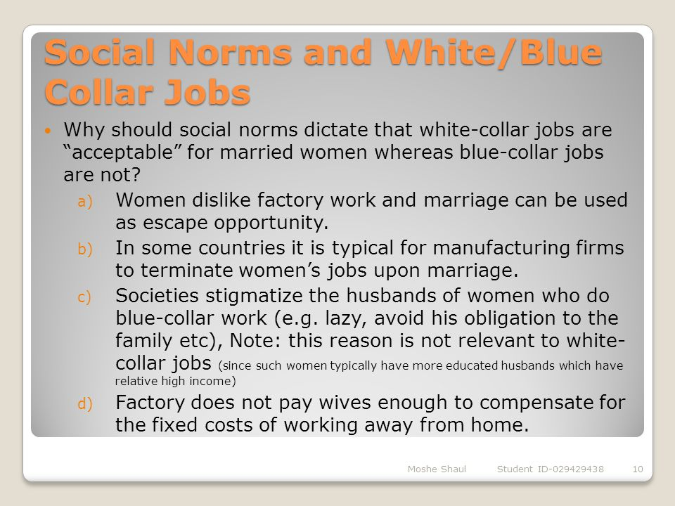Social Norms and White/Blue Collar Jobs