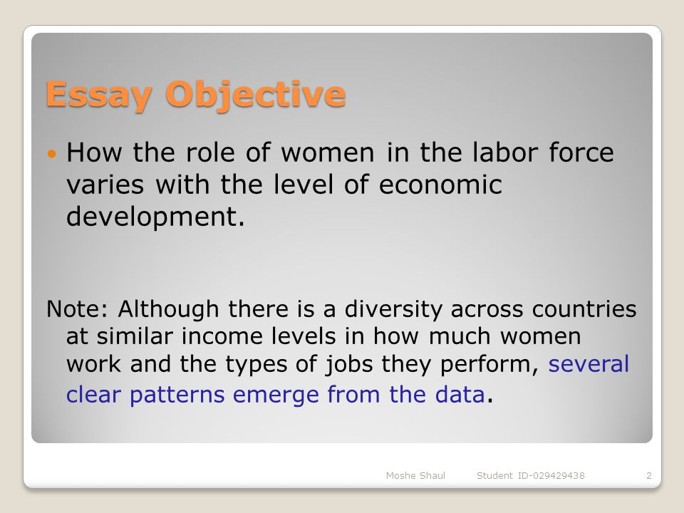 Essay Objective How the role of women in the labor force varies with the level of economic development.