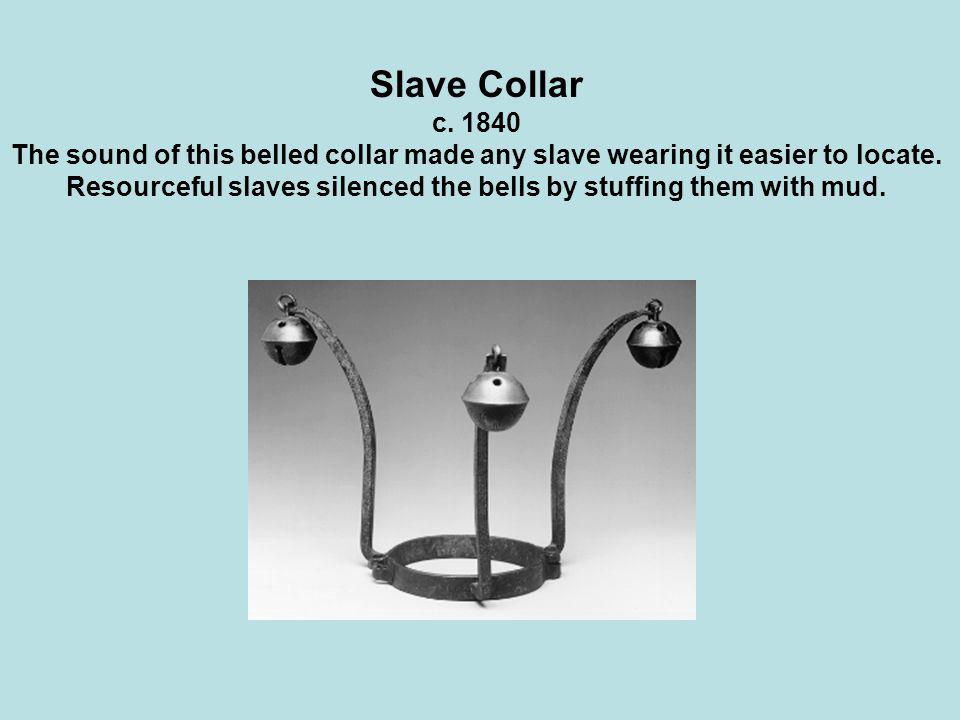 Slave Collar c. 1840.