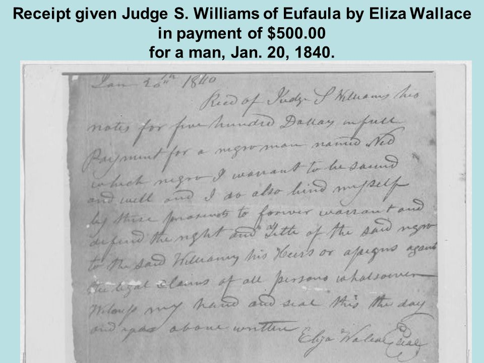 Receipt given Judge S. Williams of Eufaula by Eliza Wallace in payment of $500.00 for a man, Jan.