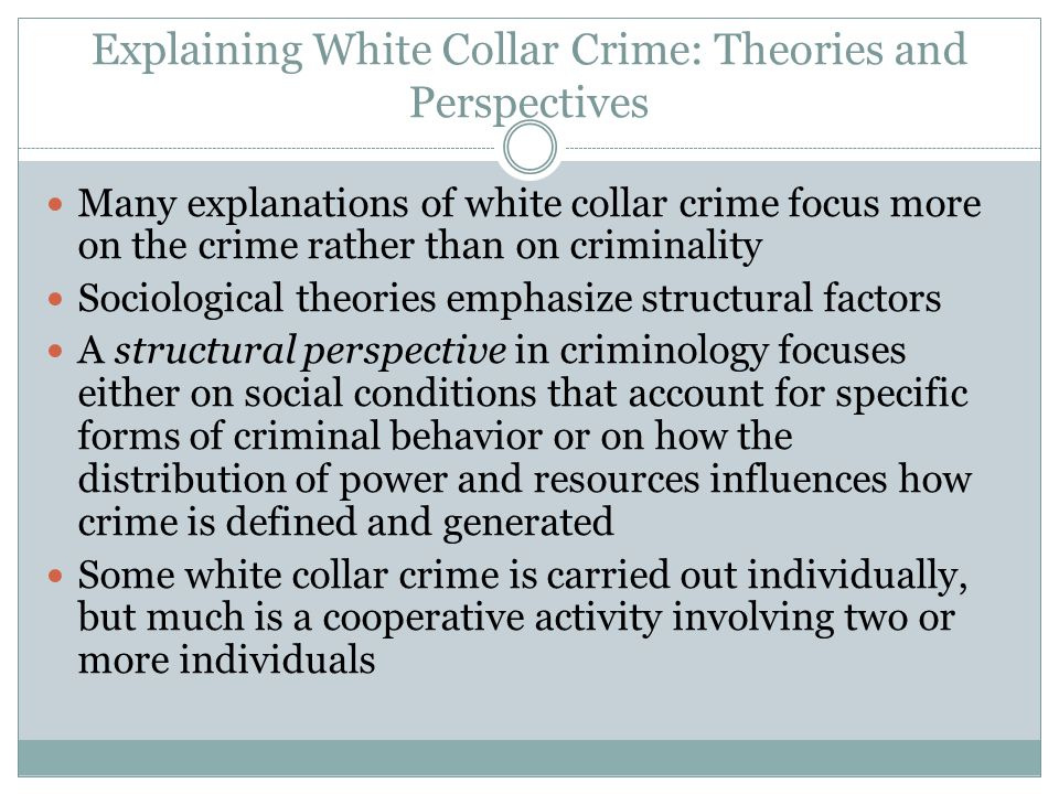 Explaining White Collar Crime: Theories and Perspectives