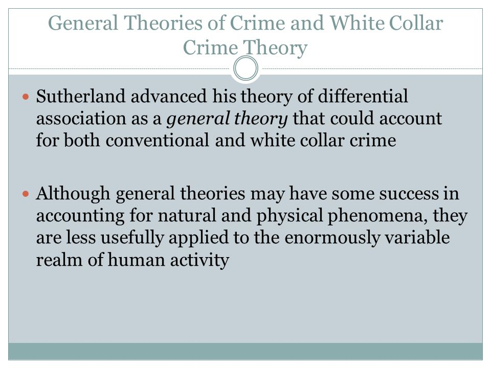 General Theories of Crime and White Collar Crime Theory