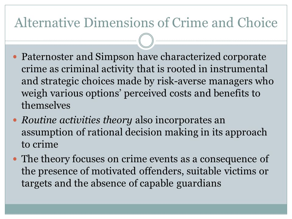 Alternative Dimensions of Crime and Choice