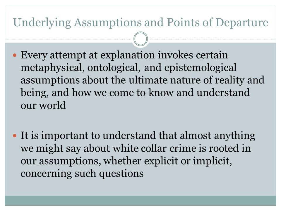 Underlying Assumptions and Points of Departure