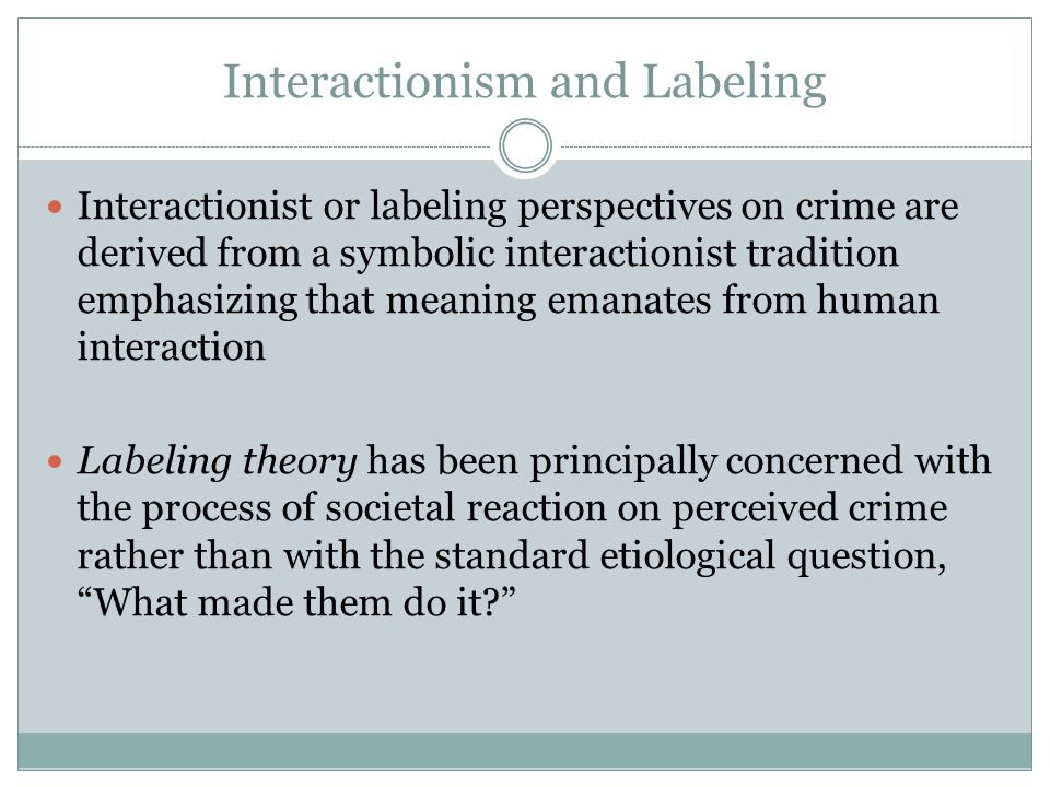 Interactionism and Labeling