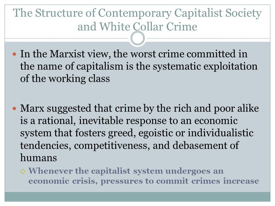 The Structure of Contemporary Capitalist Society and White Collar Crime
