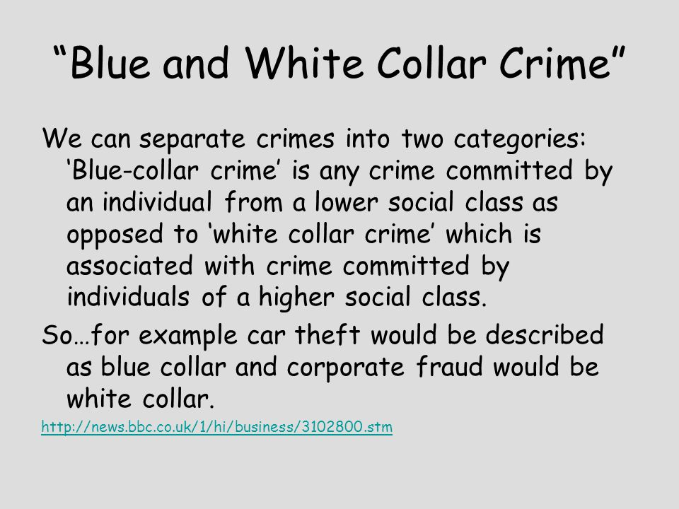 Blue and White Collar Crime
