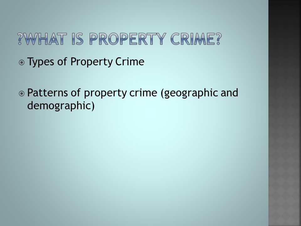 what is property crime Types of Property Crime