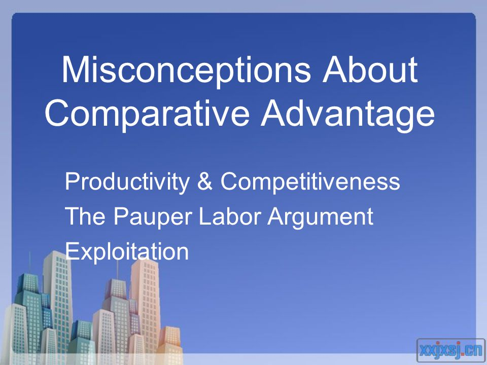 Misconceptions About Comparative Advantage