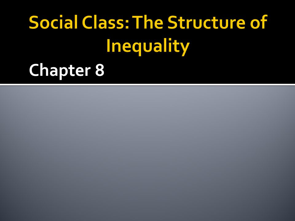 Social Class: The Structure of Inequality