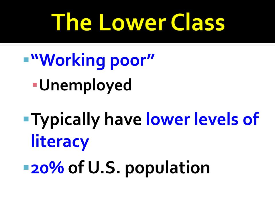 Typically have lower levels of literacy 20% of U.S. population