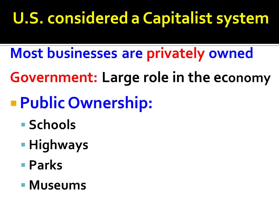 U.S. considered a Capitalist system
