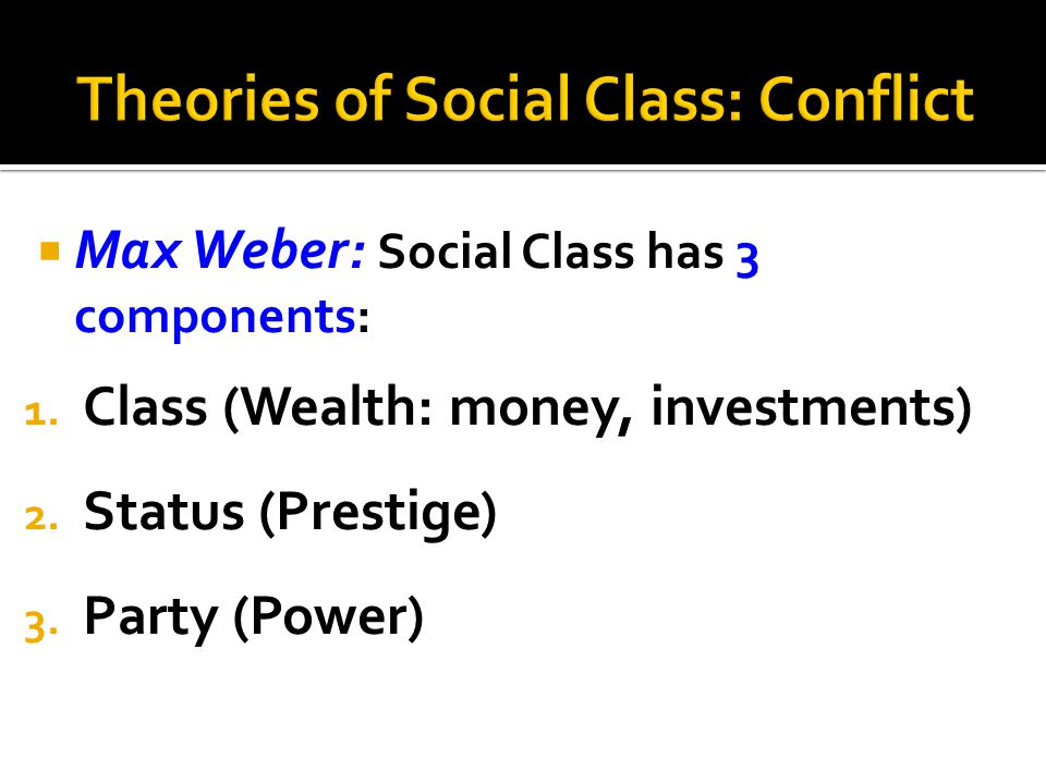 Theories of Social Class: Conflict