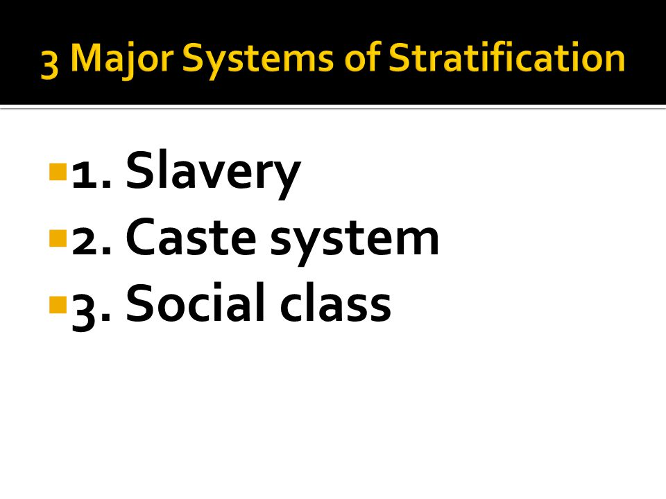 3 Major Systems of Stratification