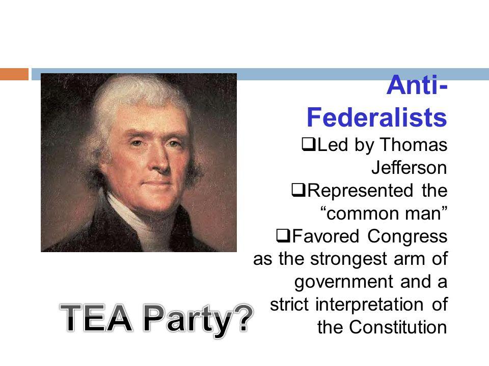 TEA Party Anti-Federalists Led by Thomas Jefferson