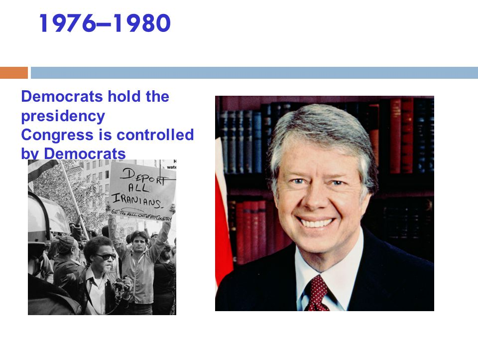 1976–1980 Democrats hold the presidency
