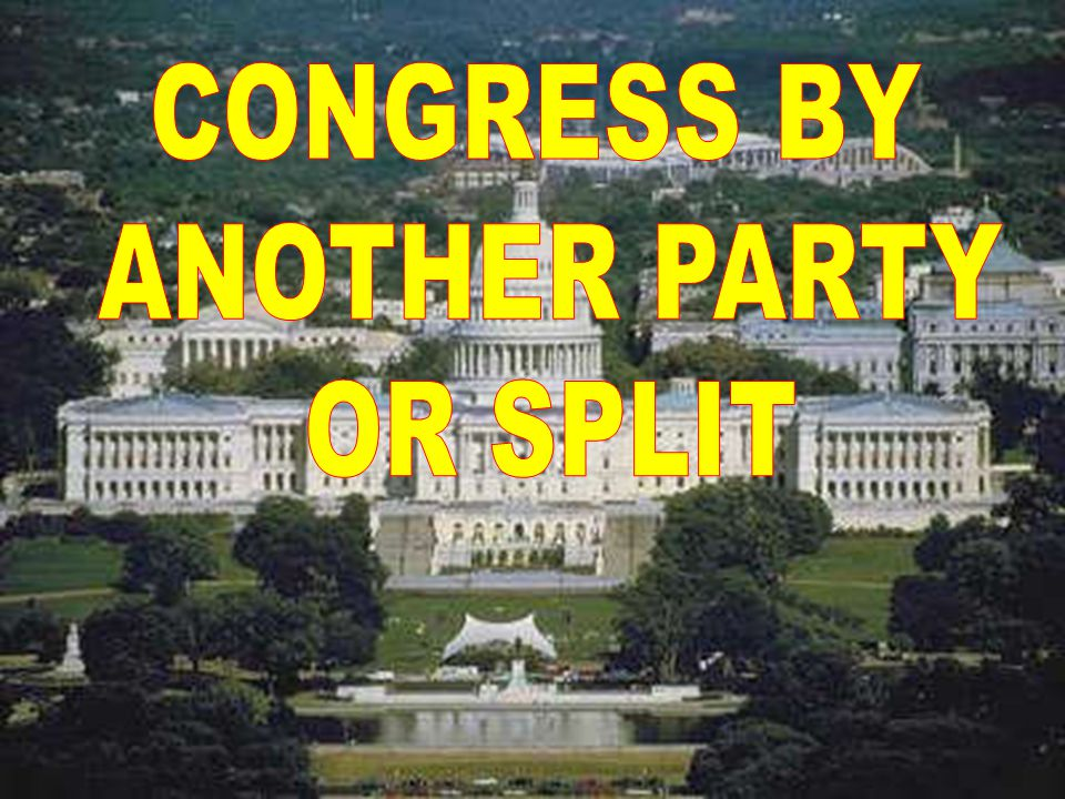 CONGRESS BY ANOTHER PARTY OR SPLIT