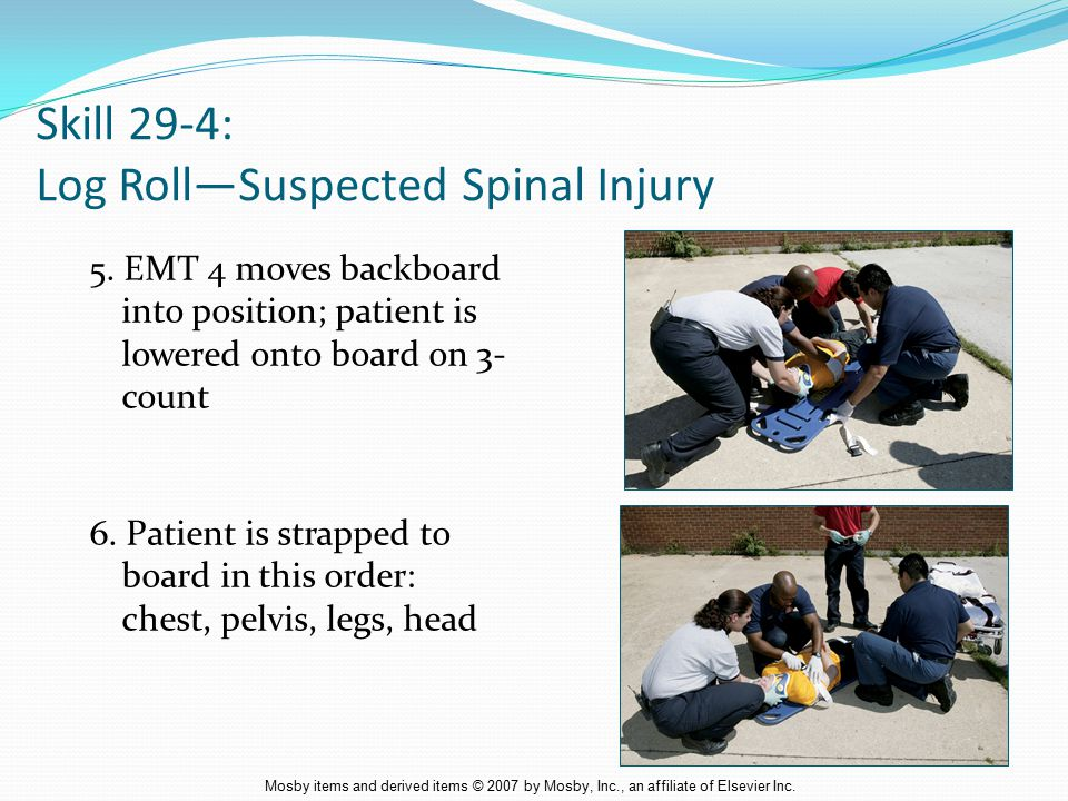 Skill 29-4: Log Roll—Suspected Spinal Injury