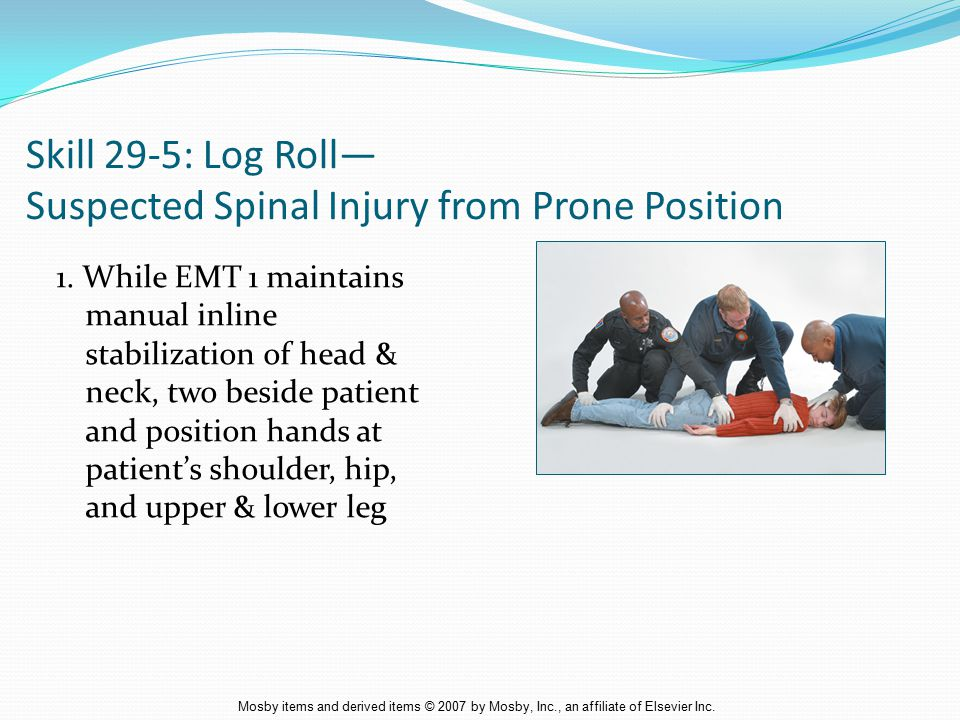 Skill 29-5: Log Roll— Suspected Spinal Injury from Prone Position