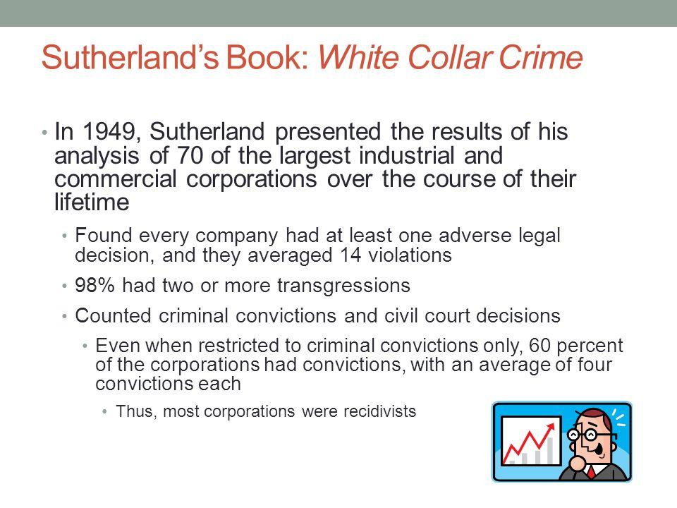 Sutherland's Book: White Collar Crime